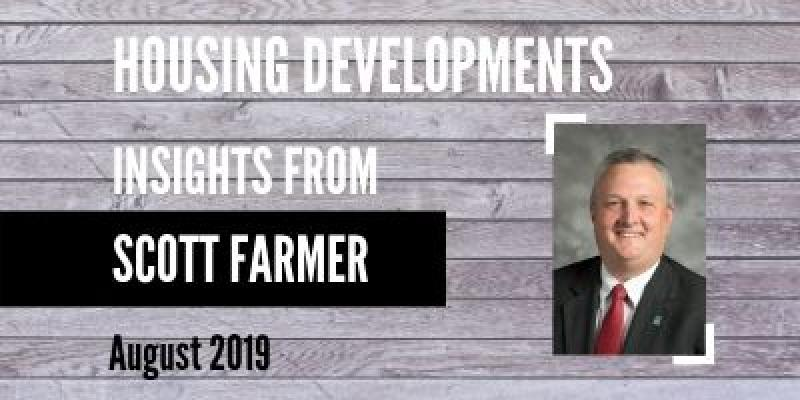 """Photo of Scott Farmer with text that says """"Housing Developments: Insights from Scott Farmer August 2019"""""""