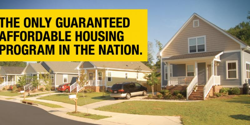 "Photo of houses with text over it reading ""the only guaranteed affordable housing program in the nation"""